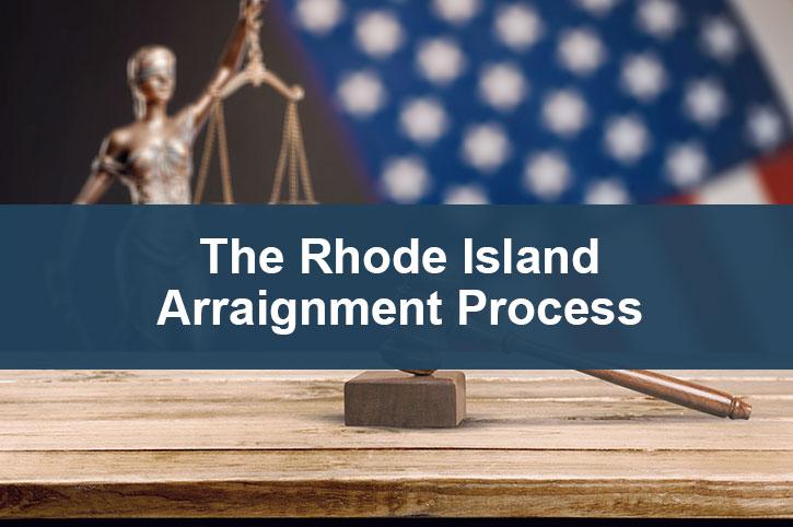 The Rhode Island Arraignment Process